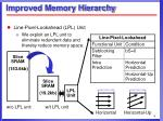 improved memory hierarchy9