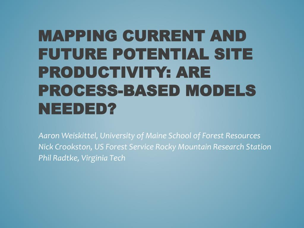 mapping current and future potential site productivity are process based models needed l.