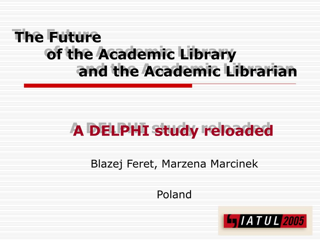the future of the academic library and the academic librarian l.
