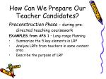 how can we prepare our teacher candidates