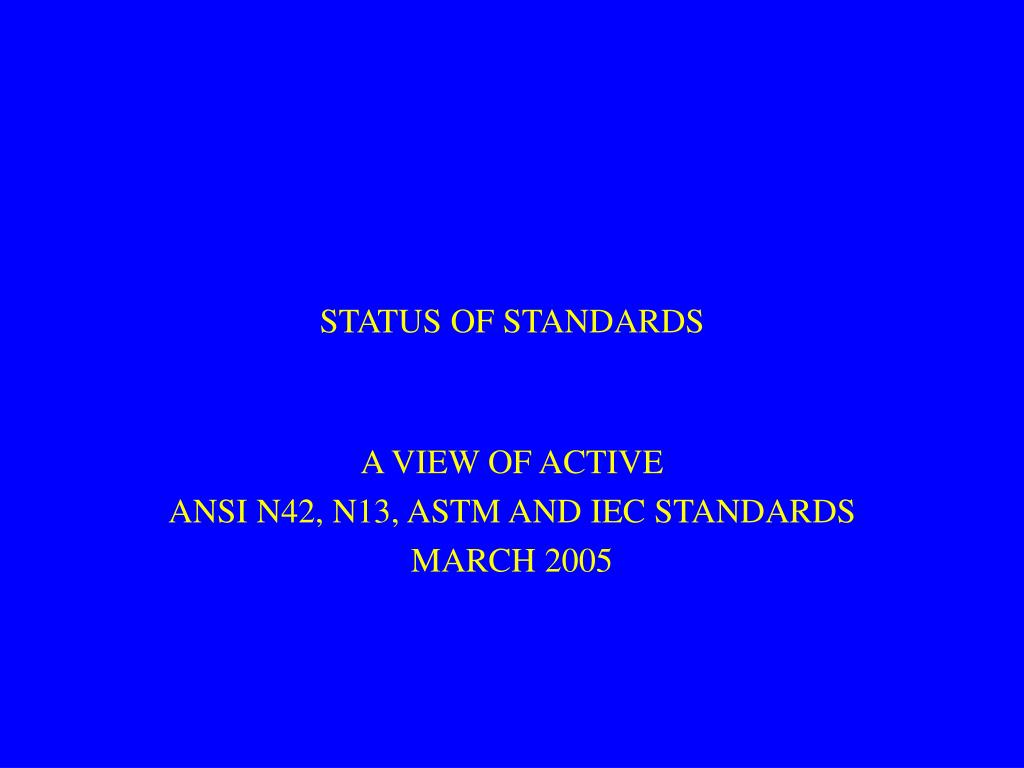 status of standards l.