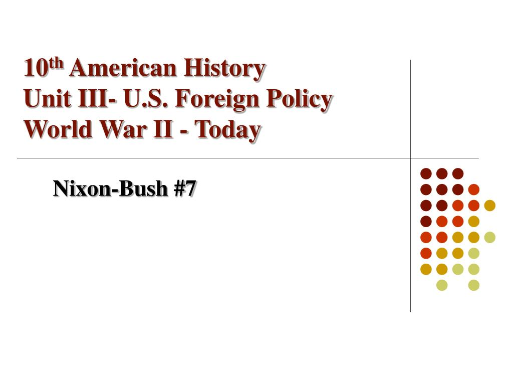 10 th american history unit iii u s foreign policy world war ii today l.