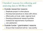 outsiders reasons for collecting and analyzing data in ms river hills