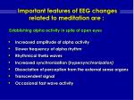 important features of eeg changes related to meditation are