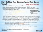 start building your community and your career today