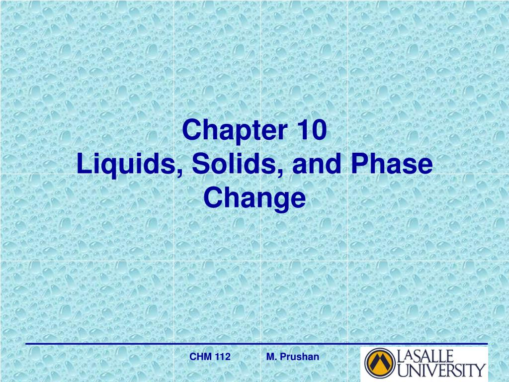 chapter 10 liquids solids and phase change l.