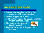 need more plant foods