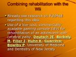 combining rehabilitation with the wii