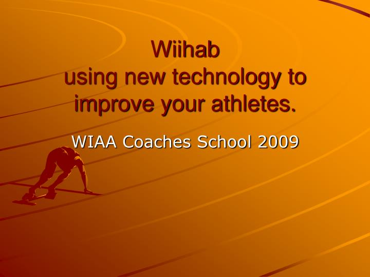 wiihab using new technology to improve your athletes n.