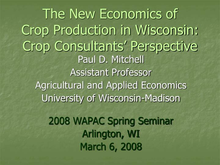 the new economics of crop production in wisconsin crop consultants perspective n.