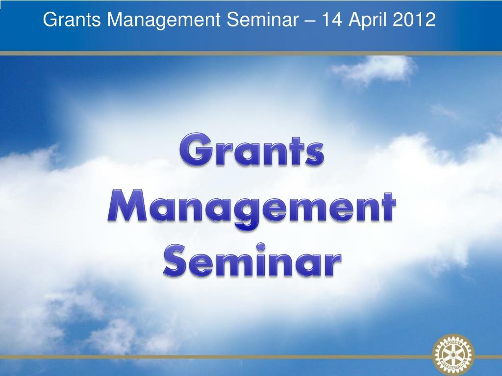 grants management seminar 14 april 2012 l.