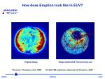 how does eruption look like in euv