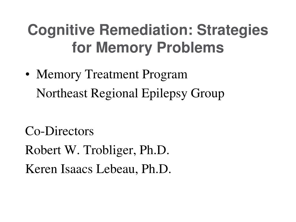 cognitive remediation strategies for memory problems l.