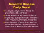 neonatal disease early onset