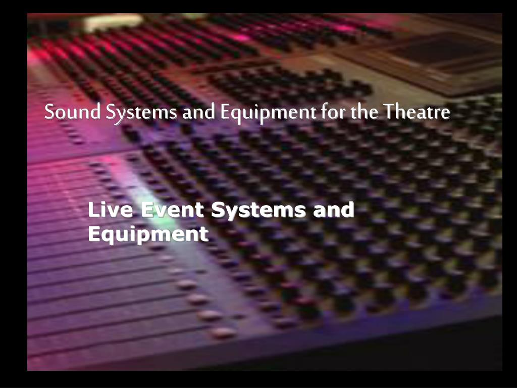 sound systems and equipment for the theatre l.