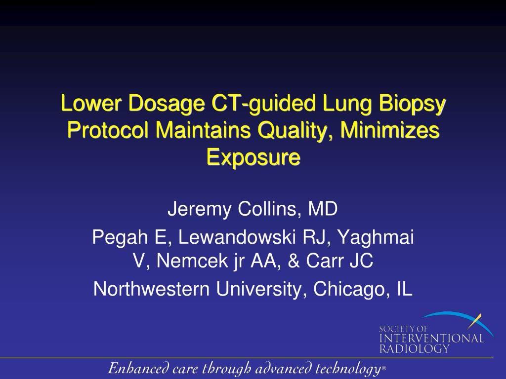 lower dosage ct guided lung biopsy protocol maintains quality minimizes exposure l.