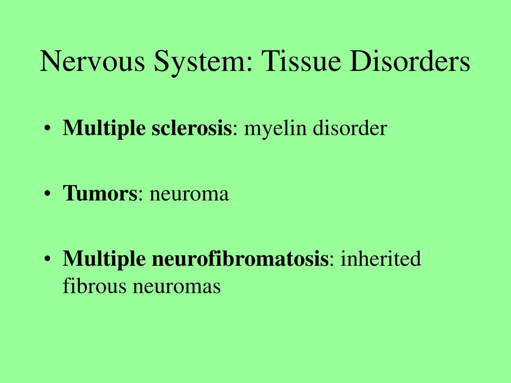 Nervous System: Tissue Disorders
