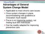advantages of general system change model