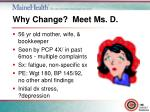 why change meet ms d