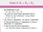 case 2 e 1 e 2 e 3