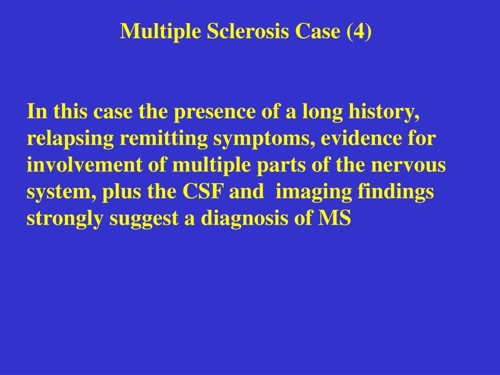 Multiple Sclerosis Case (4)