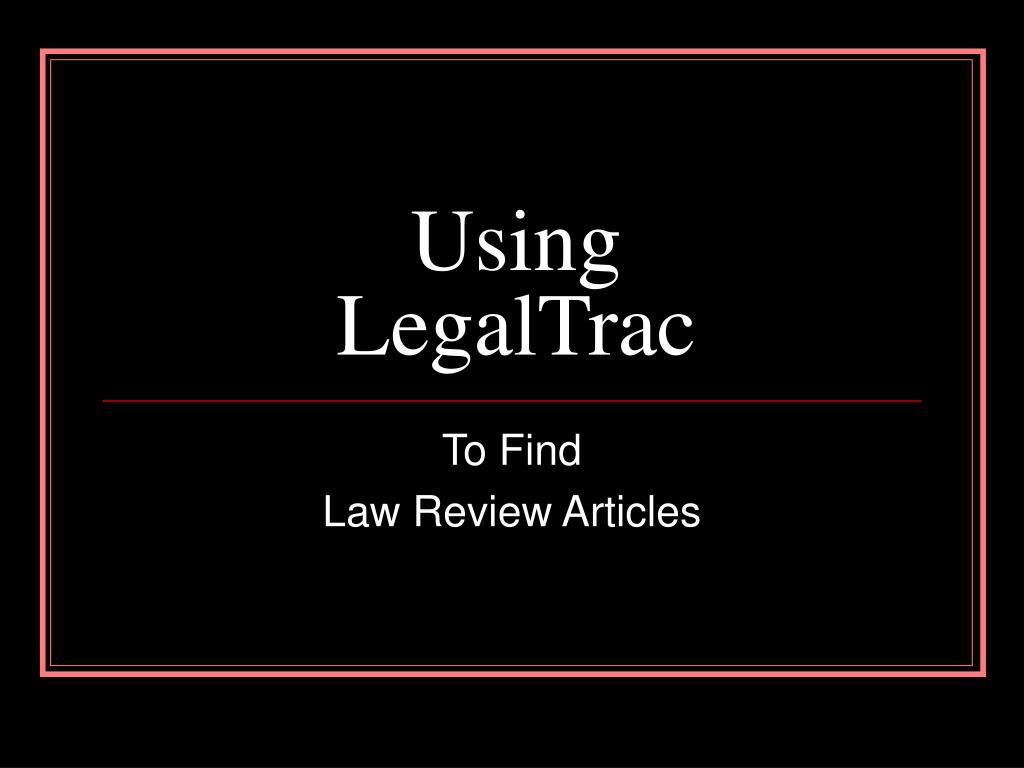 using legaltrac l.