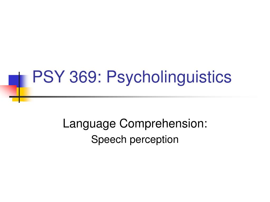 psy 369 psycholinguistics l.