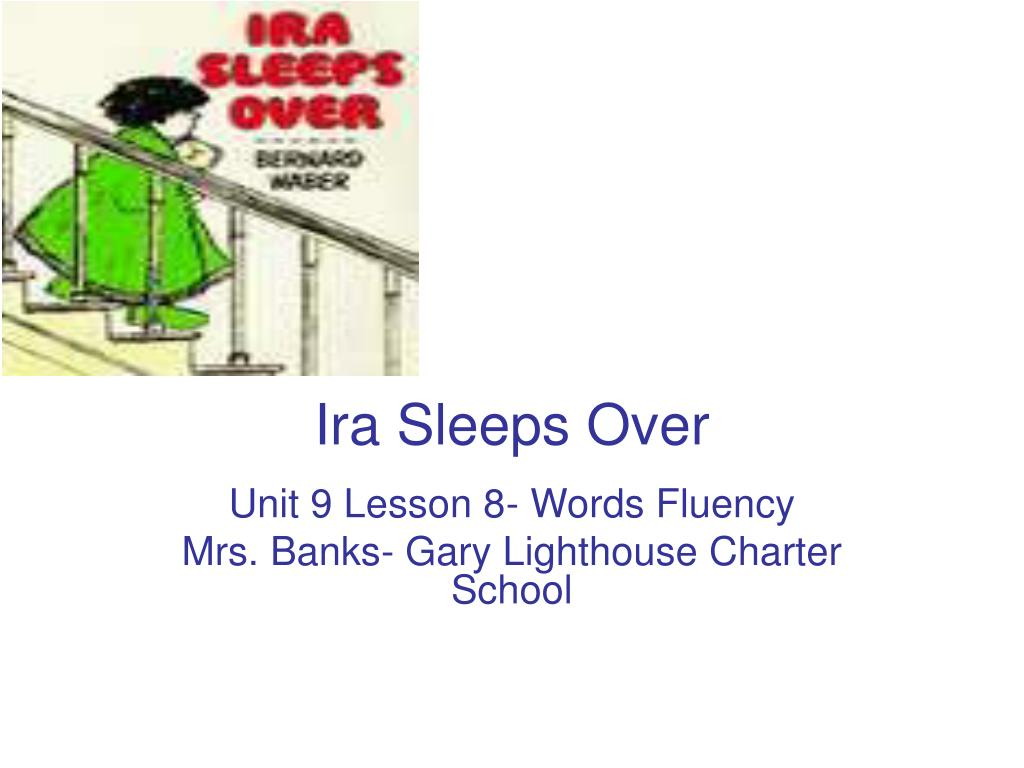 ira sleeps over l.