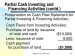 partial cash investing and financing activities contd