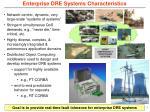 enterprise dre systems characteristics