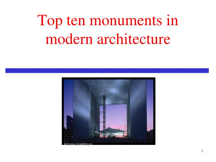 top ten monuments in modern architecture n.