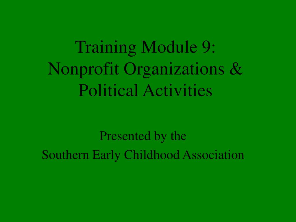 training module 9 nonprofit organizations political activities l.