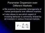parameter dispersion over different markets