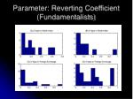 parameter reverting coefficient fundamentalists
