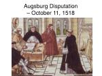 augsburg disputation october 11 1518
