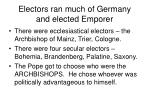 electors ran much of germany and elected emporer