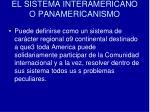 el sistema interamericano o panamericanismo