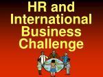 hr and international business challenge