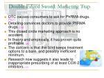 double edged sword marketing trap