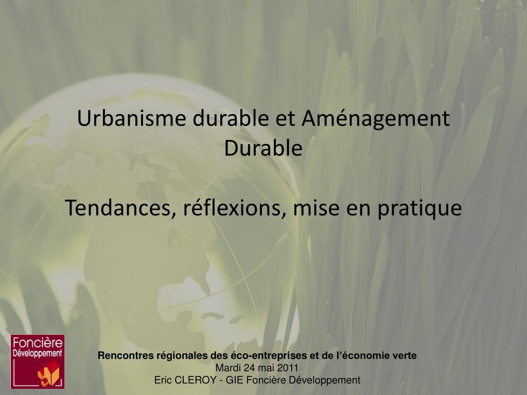 urbanisme durable et am nagement durable tendances r flexions mise en pratique l.
