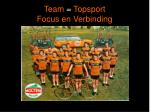 team topsport focus en verbinding