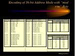encoding of 16 bit address mode with mod r m byte