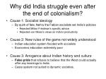 why did india struggle even after the end of colonialism