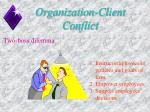 organization client conflict