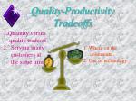 quality productivity tradeoffs