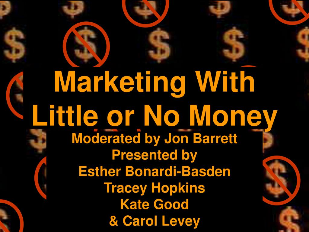 marketing with little or no money l.
