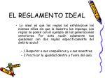 el reglamento ideal
