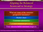 aligning the balanced scorecard to strategy28