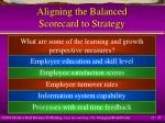 aligning the balanced scorecard to strategy32