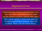 engineered costs